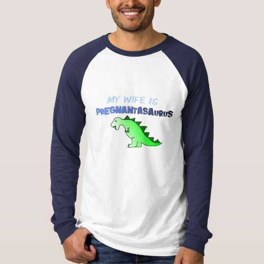 My Wife is Pregnantasaurus T-Shirt