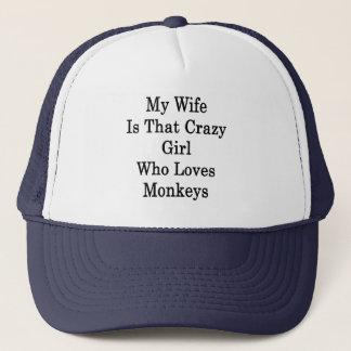 My Wife Is That Crazy Girl Who Loves Monkeys Trucker Hat
