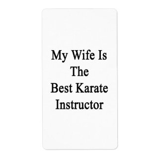 My Wife Is The Best Karate Instructor Shipping Label