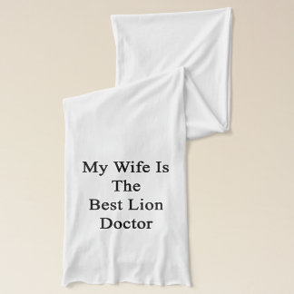 My Wife Is The Best Lion Doctor Scarf
