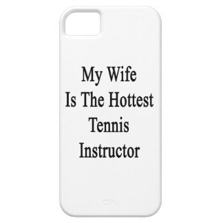 My Wife Is The Hottest Tennis Instructor iPhone 5 Covers