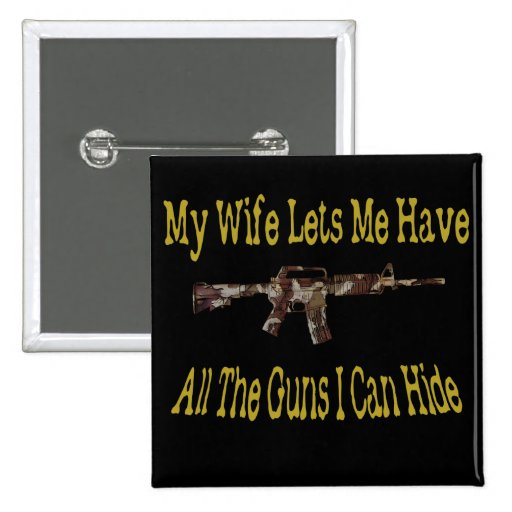 My Wife Lets Me Have Guns Pin