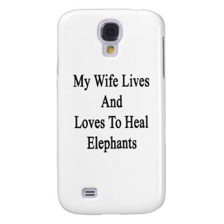 My Wife Lives And Loves To Heal Elephants Galaxy S4 Case