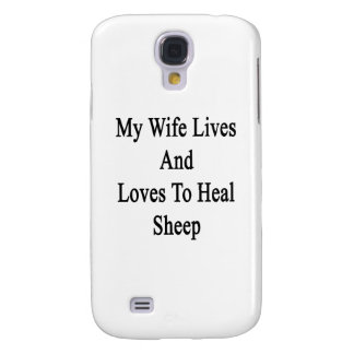 My Wife Lives And Loves To Heal Sheep Samsung Galaxy S4 Covers