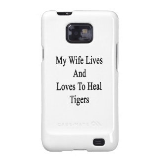 My Wife Lives And Loves To Heal Tigers Samsung Galaxy S2 Cover