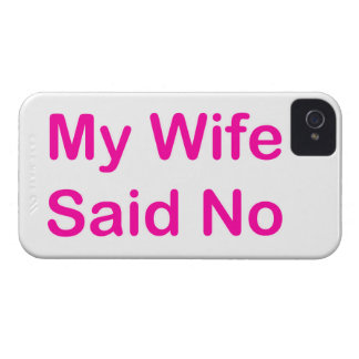 My Wife Said No In A Hot Pink Font Case-Mate iPhone 4 Cases