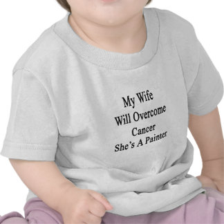 My Wife Will Overcome Cancer She's A Painter T-shirt