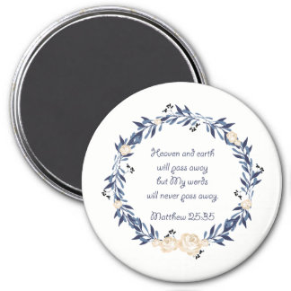 My Words Will Never Pass Away 3 Inch Round Magnet