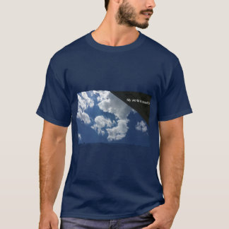 My world is beautiful, tshirt