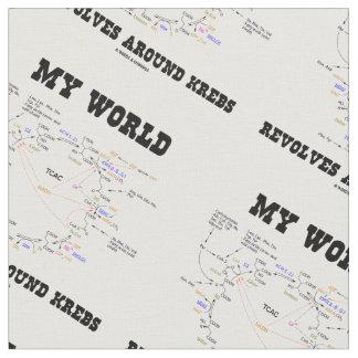 My World Revolves Around Krebs Biochemistry Humor Fabric