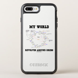 My World Revolves Around Krebs Biochemistry Humor OtterBox Symmetry iPhone 8 Plus/7 Plus Case