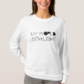 MY WORLD WITH LIGHT T-Shirt