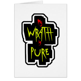 My WRATH is PURE Card