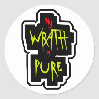 My WRATH is PURE Classic Round Sticker