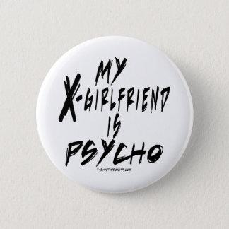My xgirlfriend is a psycho 2 inch round button