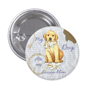 My Yellow Lab Ate My Lesson Plan 1 Inch Round Button