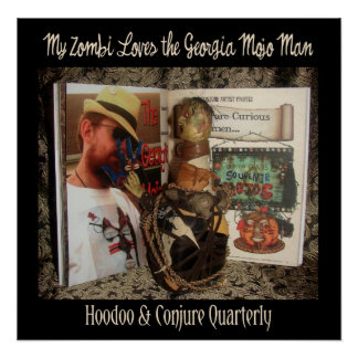 My Zombi Loves the Georgia Mojo Man Poster