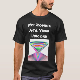 My Zombie Ate Your Unicorn T-Shirt