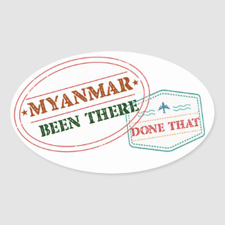 Myanmar Been There Done That Oval Sticker