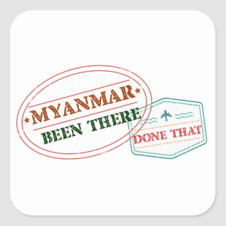 Myanmar Been There Done That Square Sticker