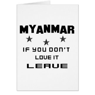 Myanmar  If you don't love it, Leave Card