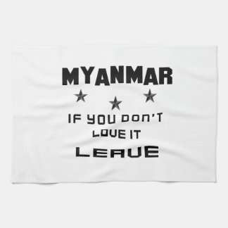 Myanmar  If you don't love it, Leave Kitchen Towel