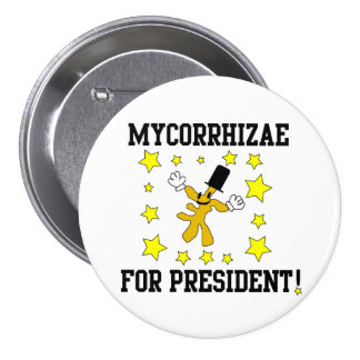 Mycorrhizae For Prez' 3 Inch Round Button