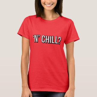'N' Chill T-Shirt