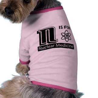 N Is For Nuclear Medicine Pet T-shirt