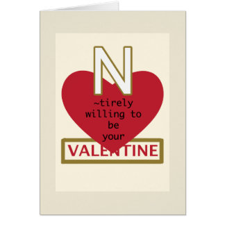 N-tirely willing to be your Valentine Note Card