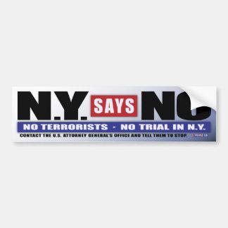 N.Y. Says No (Bumper Sticker) Bumper Sticker