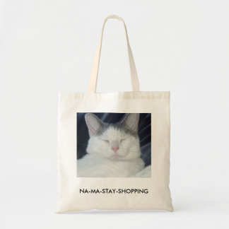Na-ma-stay cat says what you think.... tote bag