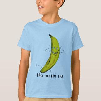 Na na banana T shirt