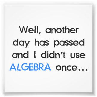 N'a pas employé l'algèbre une fois aujourd'hui photos d'art