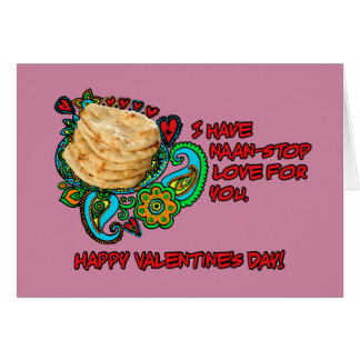 Naan-Stop Lovin'! Greeting Card