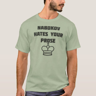NABOKOV HATES YOUR PROSE (chess king bottom) T-Shirt
