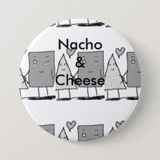 Nacho and Cheese 3 Inch Round Button