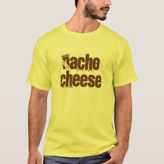 nacho cheese T Shirt 2