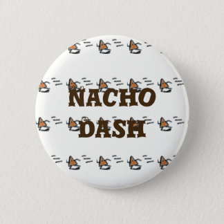 Nacho Dash 2 Inch Round Button