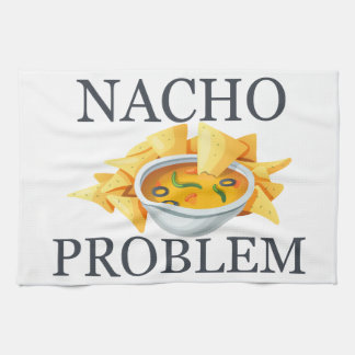 Nacho Problem Kitchen Towel