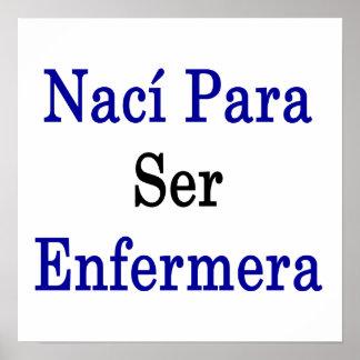 Naci Para Ser Enfermera Poster