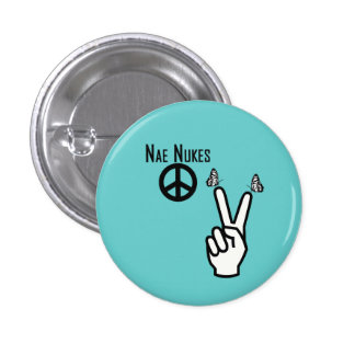 Nae Nukes Scottish Independence Peace Sign Pinback 1 Inch Round Button