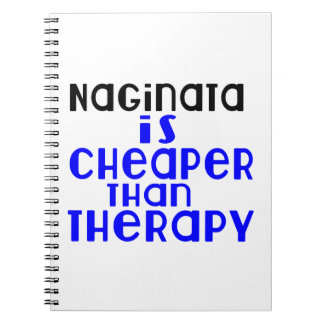 Naginata Is Cheaper  Than Therapy Notebooks