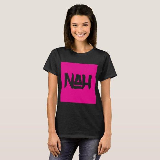 Nah Shirt