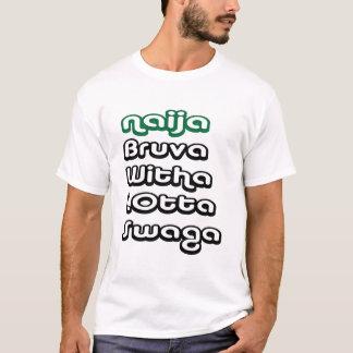 naija-bruva-swaga# T-Shirt