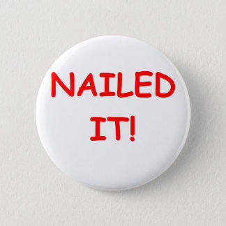 NAILED it 2 Inch Round Button