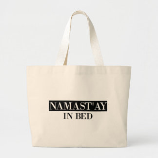 Namast'ay In Bed Large Tote Bag
