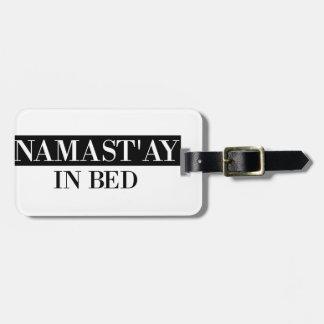 Namast'ay In Bed Luggage Tag