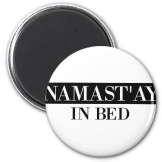 Namast'ay In Bed Magnet