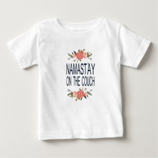 NAMASTAY ON THE COUCH Funny Baby T-Shirt